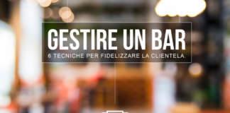 Gestire un bar: 6 tecniche per fidelizzare la clientela