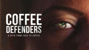 La locandina di Coffee Defenders, a Path from Coca to Coffee