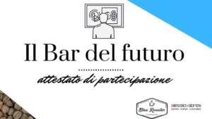 Attestato Il Bar del futuro